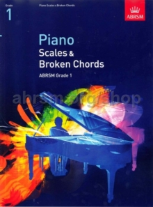 Piano Scales & Broken Chords, Grade 1 : From 2009, Sheet music