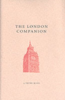 The London Companion : A Think Book, Hardback