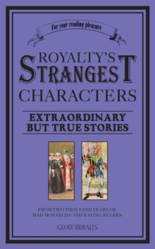 Royalty's Strangest Characters, Paperback