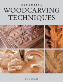 Essential Woodcarving Techniques, Paperback