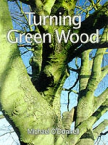 Turning Green Wood, Paperback
