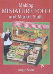 Making Miniature Food and Market Stalls, Paperback