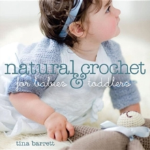 Natural Crochet for Babies and Toddlers, Paperback