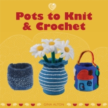 Pots to Knit & Crochet, Paperback