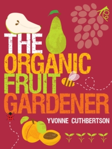 The Organic Fruit Gardener, Paperback Book