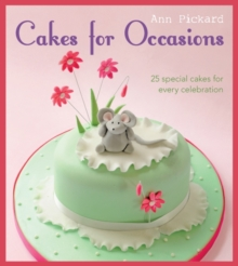 Cakes for Occasions : 25 Special Cakes for Every Celebration, Paperback