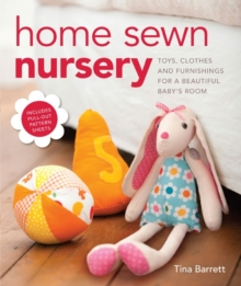 Home Sewn Nursery : Toys, Clothes and Furnishings for a Beautiful Baby's Room, Paperback