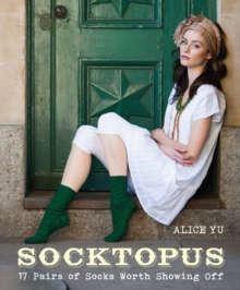 Socktopus : 17 Pairs of Socks Worth Showing Off, Paperback