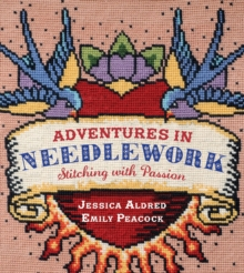 Adventures in Needlework : Stitching with Passion, Paperback Book