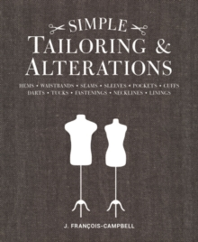 Simple Tailoring & Alterations : Hems - Waistbands - Seams - Sleeves - Pockets - Cuffs - Darts - Tucks - Fastenings - Necklines - Linings, Mixed media product