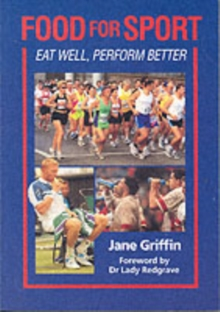Food for Sport : Eat Well, Perform Better, Paperback