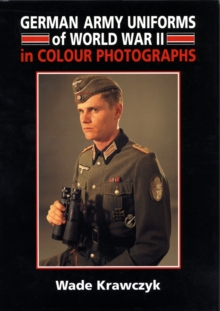 German Army Uniforms of World War II, Hardback Book