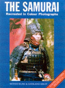 The Samurai, The : Recreated in Colour Photographs, Paperback
