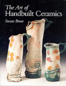 The Art of Handbuilt Ceramics, Hardback