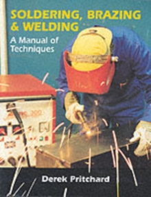 Soldering, Brazing & Welding : A Manual of Techniques, Paperback Book