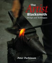 The Artist Blacksmith : Design and Techniques, Hardback