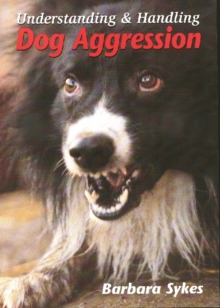 Understanding and Handling Dog Aggression, Paperback Book