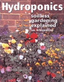 Hydroponics : Soilless Gardening Explained, Paperback
