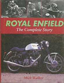 Royal Enfield : The Complete Story, Hardback