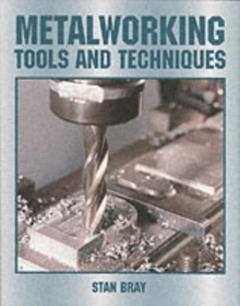 Metalworking : Tools and Techniques, Hardback