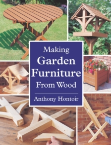 Making Garden Furniture from Wood, Paperback