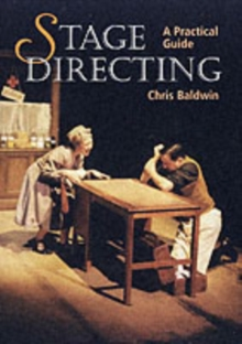 Stage Directing : A Practical Guide, Paperback
