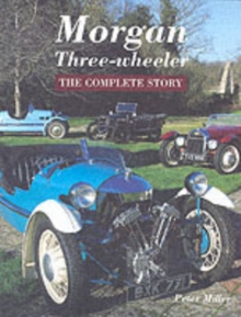 Morgan Three-Wheeler : The Complete Story, Hardback