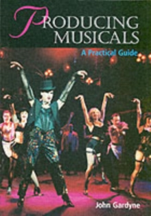 Producing Musicals : A Practical Guide, Paperback