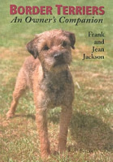 Border Terriers : An Owner's Companion, Paperback