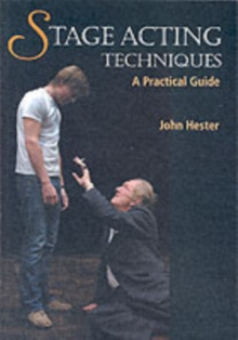 Stage Acting Techniques : A Practical Guide, Paperback