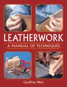 Leatherwork : A Manual of Techniques, Paperback