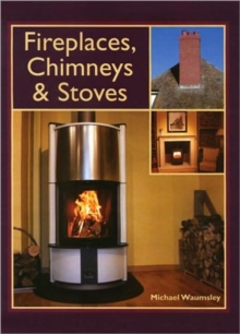 Fireplaces, Chimneys and Stoves, Hardback