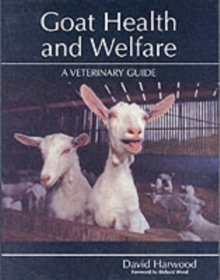 Goat Health and Welfare : A Veterinary Guide, Hardback