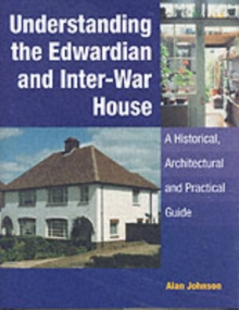 Understanding the Edwardian and Inter-War House, Hardback