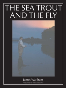 The Sea Trout and the Fly, Hardback Book