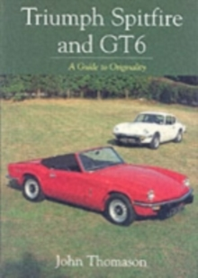Triumph Spitfire and GT6 : A Guide to Originality, Paperback