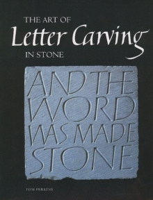The Art of Letter Carving in Stone, Hardback