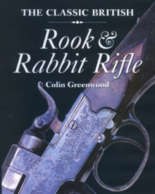 The Classic British Rook and Rabbit Rifle, Hardback Book