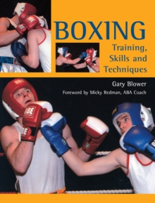 Boxing : Training, Skills and Techniques, Paperback