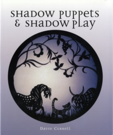 Shadow Puppets and Shadow Play, Hardback Book