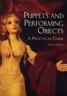 Puppets and Performing Objects : A Practical Guide, Paperback