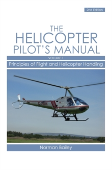 Helicopter Pilot's Manual : Principles of Flight and Helicopter Handling v. 1, Paperback