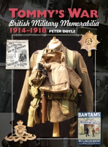 Tommy's War : British Military Memorabilia, 1914-1918, Hardback Book