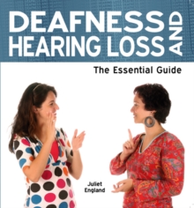 Deafness and Hearing Loss : The Essential Guide, Paperback