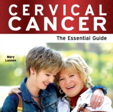 Cervical Cancer : The Essential Guide, Paperback