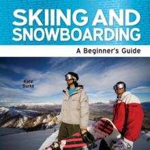 Skiing and Snowboarding : A Beginner's Guide, Paperback