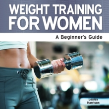 Weight Training for Women : A Beginner's Guide, Paperback
