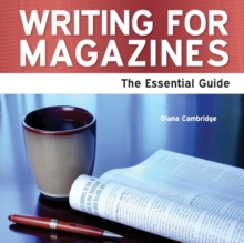 Writing for Magazines : The Essential Guide, Paperback
