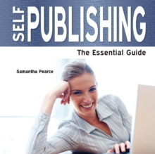 Self Publishing : The Essential Guide, Paperback
