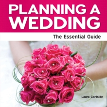Planning a Wedding : The Essential Guide, Paperback